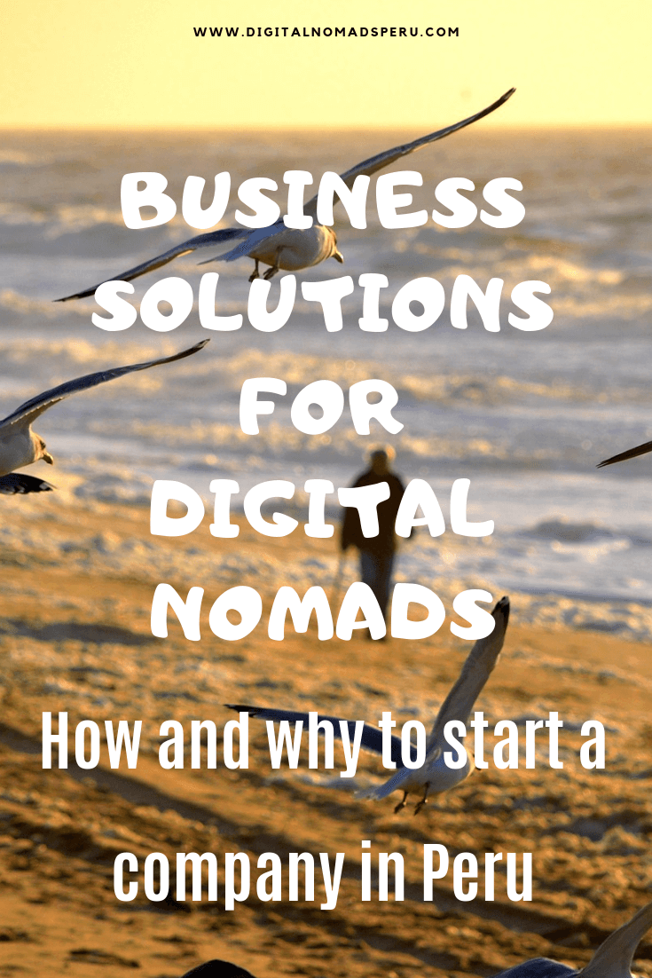 digital nomad business solutions, start company peru, visas for peru, peru immigration
